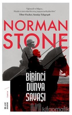 Birinci Dünya Savaşı Norman Stone