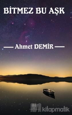 Bitmez Bu Aşk Ahmet Demir