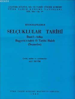 Biyografilerle Selçuklular Tarihi İbnü'l-Adim Bugyetü't-Taleb Fi Tarihi Haleb (Seçmeler)