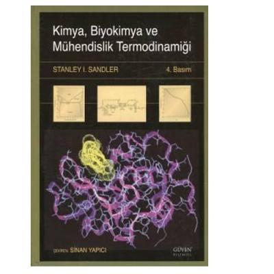 """""""Kimya, Biyokimya ve Mühendislik Termodinamiği - Standley I. Sandler"""""""