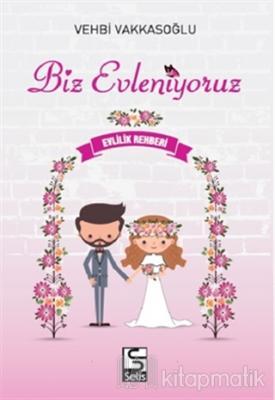 Biz Evleniyoruz - Evlilik Rehberi