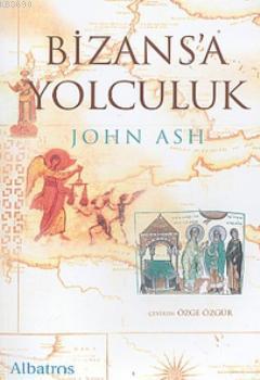 Bizans'a Yolculuk