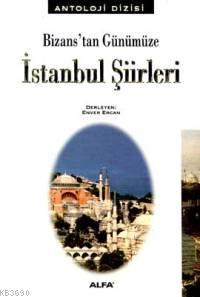 Bizans'tan Günümüze İstanbul Şiirleri