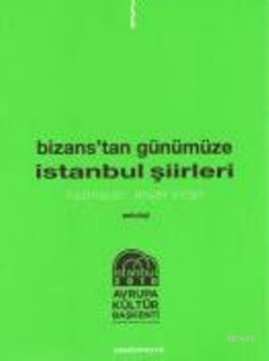 Bizanstan Günümüze İstanbul Şiirleri