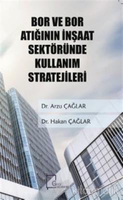 Bor ve Bor Atığının İnşaat Sektöründe Kullanım Stratejileri