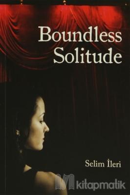 Boundless Solitude Selim İleri