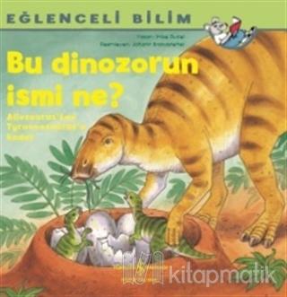 Bu Dinozorun İsmi Ne? - Eğlenceli Bilim