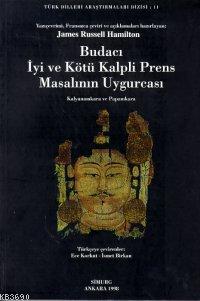 Budacı İyi ve Kötü Kalpli Prens Masalının Uygurcası