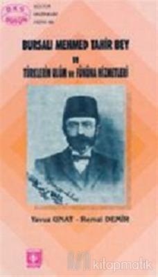 Bursalı Mehmet Tahir Bey ve Türklerin Ulum ve Fününa Hizmetleri
