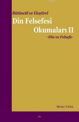 Bütüncül ve Eleştirel Din Felsefesi Okumaları II