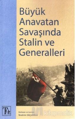 Büyük Anavatan Savaşında Stalin ve Generalleri