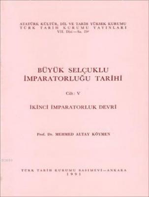 Büyük Selçuklu İmparatorluğu Tarihi Mehmet Altay Köymen
