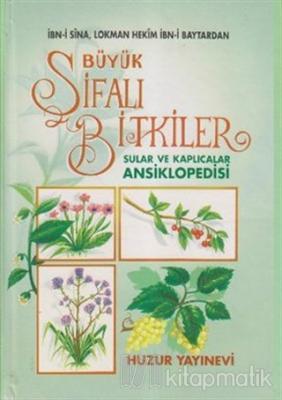 Büyük Şifalı Bitkiler, Sular ve Kaplıcalar Ansiklopedisi (2. Hamur) (Ciltli)