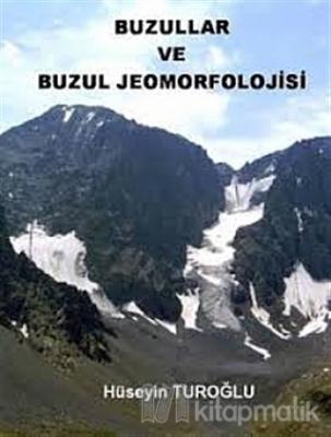 Buzullar ve Buzul Jeomorfolojisi