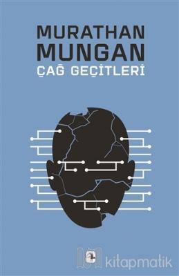 Çağ Geçitleri Murathan Mungan