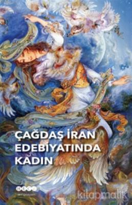 Çağdaş İran Edebiyatında Kadın