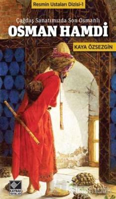 Çağdaş Sanatımızda Son Osmanlı Osman Hamdi