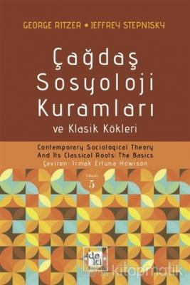 Çağdaş Sosyoloji Kuramları ve Klasik Kökleri