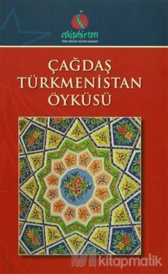 Çağdaş Türkmenistan Öyküsü