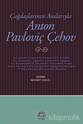 Çağdaşlarının Anılarıyla Anton Pavloviç Çehov