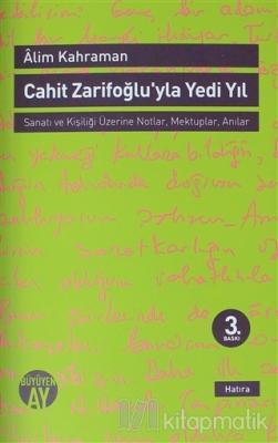 Cahit Zarifoğlu'yla Yedi Yıl Mektuplar - Anılar