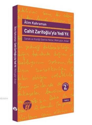 Cahit Zarifoğluyla Yedi Yıl
