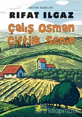 Çalış Osman Çiftlik Senin Rıfat Ilgaz