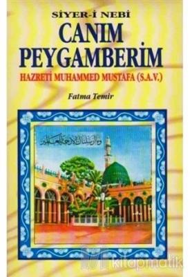 Canım Peygamberim (Hazreti Muhammed Mustafa) (Ciltli)