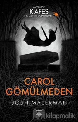 Carol Gömülmeden Josh Malerman