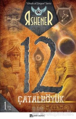 Çatalhöyük 12 - Ghods of Zargon Serisi 1. Kitap Rshener