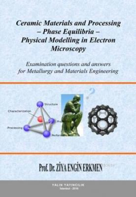 Ceramic Materials and Processing-Phase Equilibria-Physical Modelling in Electron Microscopy