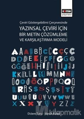 Çeviri Göstergebilimi Çerçevesinde Yazınsal Çeviri İçin Bir Metin Çözümleme ve Karşılaştırma Modeli