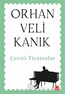Çeviri Tiyatrolar Orhan Veli Kanık