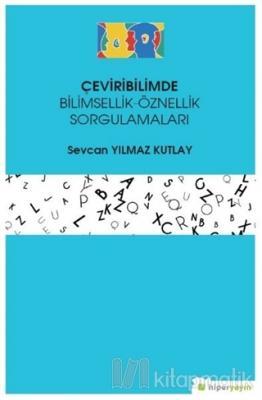 Çeviribilimde Bilimsellik-Öznellik Sorgulamaları
