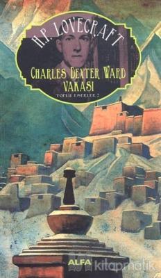Charles Dexter Ward Vakası : Toplu Eserler - 2