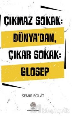 Çıkmaz Sokak: Dünya'dan Çıkar Sokak: Glosep Semir Bolat