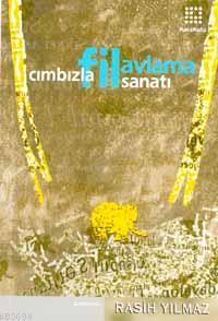 Cımbızla Fil Avlama Sanatı