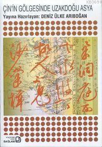 Çinin Gölgesinde Uzakdoğu Asya