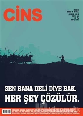 Cins Aylık Dergi Sayı: 41 Şubat 2019
