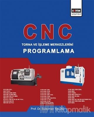 CNC - Torna ve İşleme Merkezlerini Programlama Süleyman Yaldız
