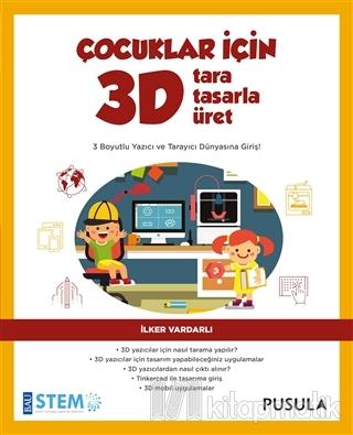Çocuklar İçin 3D Tara Tasarla Üret