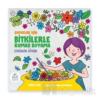 Çocuklar için Bitkilerle Kumaş Boyama Etkinlik Kitabı
