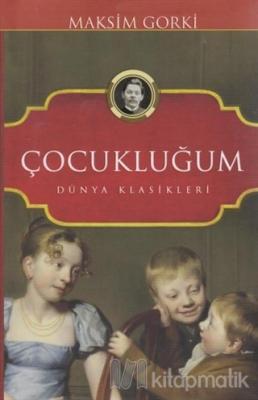 Çocukluğum Maksim Gorki