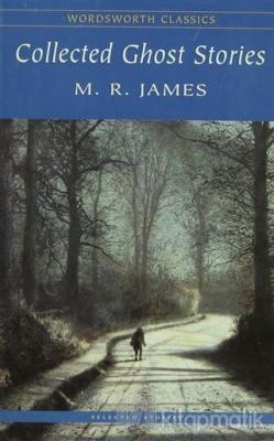 Collected Ghost Stories M. R. James