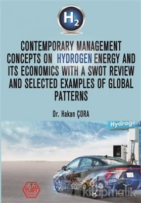 Contemporary Management Concepts On Hydrogen Energy And Its Economics With A Swot Review And Selected Examples Of Global Patterns