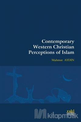 Contemporary Western Christian Perceptions Of Islam