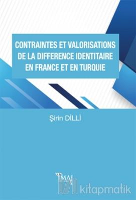Contraintes Et Valorisations De La Difference Identitaire En France Et En Turquie