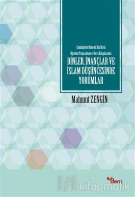 Cumhuriyet Dönemi Din Dersi Öğretim Programları ve Ders Kitaplarında Dinler, İnançlar ve İslam Düşüncesinde Yorumlar