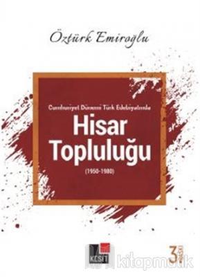 Cumhuriyet Dönemi Türk Edebiyatında Hisar Topluluğu (1950-1980)
