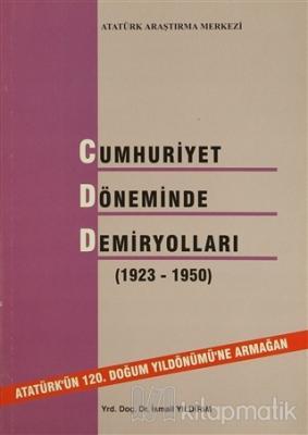 Cumhuriyet Döneminde Demiryolları (1923 - 1950)